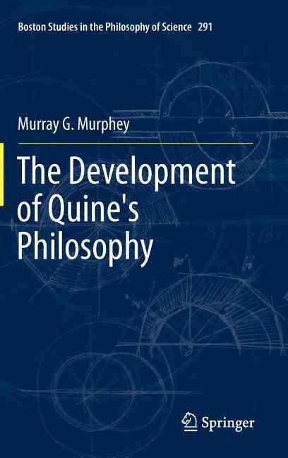 The Development of Quine's Philosophy By Murphey, Murray